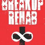 Breakup Rehab: Start Over Stronger