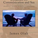 Dynamics Of Communication and Sex: Effective Keys to Preventing Relationship Breakdowns - Enjoying the Benefits of Maintaining a Healthy Sex Life in ... 2 (Improving Your Relationship Series)