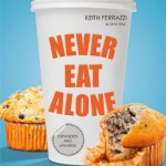 Never Eat Alone: And Other Secrets to Success, One Relationship at a Time (Portfolio Non Fiction)