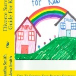 Divorce Survival Guide For Kids: Tips To Survive Your Parents Divorce: For Kids, Written By Kids