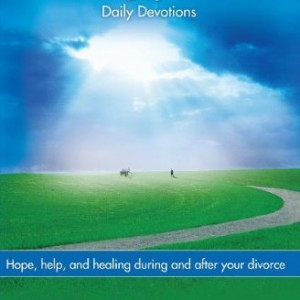 Divorce Care: Hope, Help, and Healing During and After Your Divorce