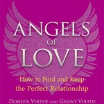 Angels of Love: How to Find and Keep the Perfect Relationship