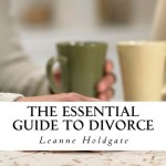 The Essential Guide to Divorce