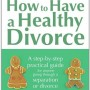 How to Have a Healthy Divorce: A Relate Guide
