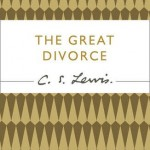 The Great Divorce (C. S. Lewis Signature Classic) (C. Lewis Signature Classic)