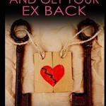 Stop Your Divorce And Get Your Ex Back: Relationship Rescue For People At The Breaking Point